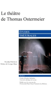 Jitka Pelechova - Etudes théâtrales N° 58/2013 : Le Théâtre de Thomas Ostermeier.