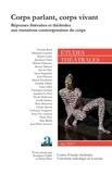 Jonathan Châtel et Pierre Piret - Etudes théâtrales N° 66/2017 : Corps parlant, corps vivant - Réponses littéraires et théâtrales aux mutations contemporaines du corps.