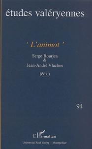 Serge Bourjea et Jean-André Vlachos - Etudes valéryennes N° 94 Juin 2003 : L'animot.