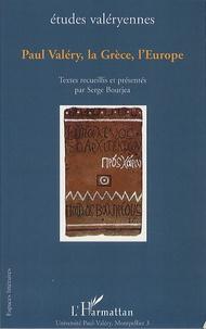 Serge Bourjea - Etudes valéryennes  : Paul Valéry, la Grèce, l'Europe.