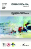 Jean-Michel De Waele - Europeana N° 4 : Les évolutions actuelles du système des partis politiques en Europe.