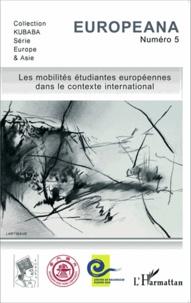 Jacqueline Bergeron et Gilles Rouet - Europeana N° 5, Printemps 2015 : Les mobilités étudiantes européennes dans le contexte international.