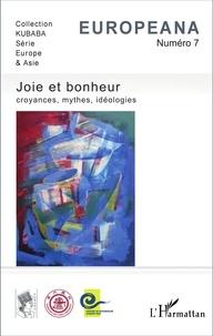 Michel Mazoyer et Valérie Faranton - Europeana N° 7 : Joie et bonheur : croyances, mythes, idéologies.