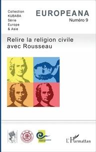 Tanguy L'Aminot - Europeana N° 9 : Relire la religion civile avec Rousseau.