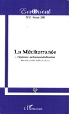 Jean-Louis Remouit et Dorra Yahiaoui - EurOrient N° 27 : La Méditerranée à l'épreuve de la mondialisation - Marchés, sociétés civiles et cultures.