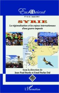 Jean-Paul Burdy et Emel Parlar Dal - EurOrient N° 41-42/2013 : Syrie - La régionalisation et les enjeux internationaux d'une guerre imposée.
