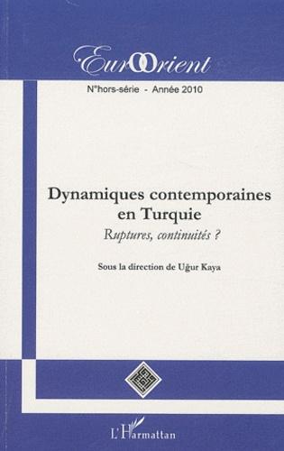 Ugur Kaya - EurOrient N° hors-série/2010 : Dynamiques contemporaines en Turquie : ruptures, continuités ?.