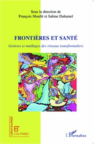 Sabine Duhamel et François Moullé - Géographie et Cultures  : Frontières et santé - Genèses et maillages des réseaux transfrontaliers.