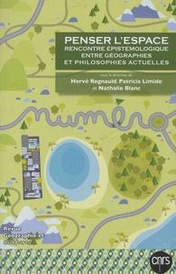 Hervé Regnauld et Patricia Limido - Géographie et Cultures N° 100, Hiver 2016 : Penser l'espace - Rencontre épistémologique entre géographies et philosophies actuelles.
