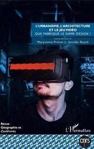 Maryvonne Prévot et Jennifer Buyck - Géographie et Cultures N° 109, printemps 20 : L'urbanisme, l'architecture et le jeu vidéo - Que fabrique le game design ?.