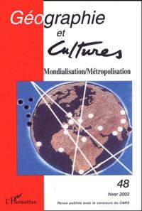 Paul Claval et Cynthia Ghorra-Gobin - Géographie et Cultures N° 48 Hiver 2003 : Mondialisation/Métropolisation.