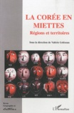 Valérie Gelézeau - Géographie et Cultures N° 51, Automne 2004 : La Corée en miettes - Régions et territoires.