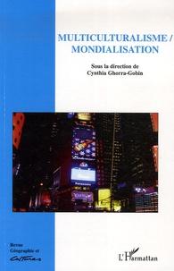 Cynthia Ghorra-Gobin - Géographie et Cultures N° 58, Eté 2006 : Multiculturalisme/Mondialisation.