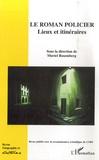 Muriel Rosemberg - Géographie et Cultures N° 61, printemps 200 : Le roman policier - Lieux et itinéraires.