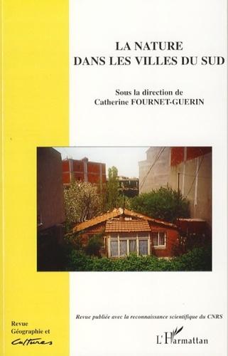 Catherine Fournet-Guérin - Géographie et Cultures N° 62, été 2007 : La nature dans les villes du Sud.
