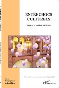 Louis Dupont - Géographie et Cultures N° 68, hiver 2008 : Entrechocs culturels - Espaces et tensions sociétales.