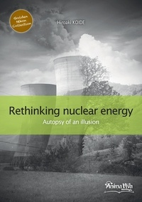 Hiroaki Koidé - Golden nihon collection - t02 - rethinking nuclear power - autopsy of an illusion.