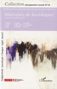 Jacques Ardoino et Alain Caillé - Histoires de vies et choix théoriques en sciences sociales Tome 4 : Itineraires de sociologues.