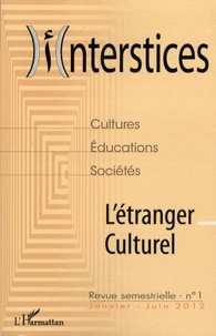 Ahmed Chabchoub et Nadir Marouf - Interstices N° 1, Janvier-juin 2 : L'étranger culturel.