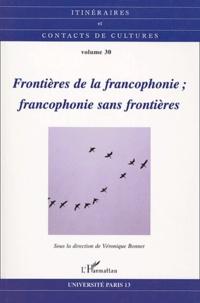 Véronique Bonnet et Pierre Zoberman - Itinéraires et contacts de cultures N° 30/2002 : Frontières de la francophonie, francophonie sans frontières.