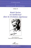 Jacques Girault et Bernard Lecherbonnier - Itinéraires et contacts de cultures N° 32/2002 : Kateb Yacine, un intellectuel dans la révolution algérienne.
