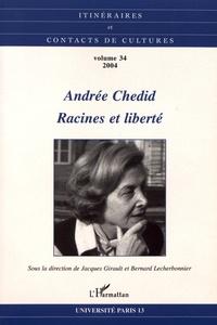 Jacques Girault et Bernard Lecherbonnier - Itinéraires et contacts de cultures N° 34/2004 : Andrée Chedid : racines et liberté.
