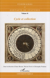 Anne Besson et Vincent Ferré - Itinéraires et contacts de cultures N° 41/2008 : Cycle et collection.