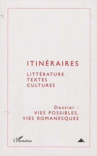 Anne Tomiche et Pierre Zoberman - Itinéraires, littérature, textes, cultures N° 1 : Vies possibles, vies romanesques.