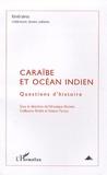 Véronique Bonnet et Guillaume Bridet - Itinéraires, littérature, textes, cultures N° 2/2009 : Caraïbe et océan Indien - Questions d'histoire.