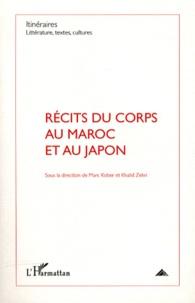 Marc Kober et Khalid Zekri - Itinéraires, littérature, textes, cultures N° 3/2011 : Récits du corps au Maroc et au Japon.