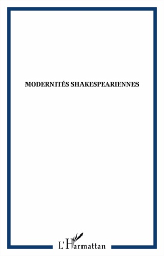Jane Avner - Itinéraires, littérature, textes, cultures N° 4/2010 : Modernités shakespeariennes.