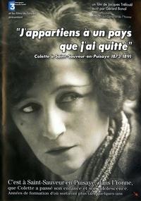 Jacques Tréfouël - J'appartiens à un pays que j'ai quitté - Colette à Saint-Sauveur-en-Puisaye 1873-1891 DVD vidéo.