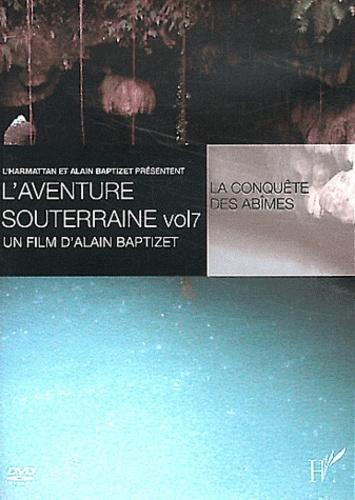 Alain Baptizet - L'aventure souterraine - Volume 7, La conquête des abîmes. 1 DVD