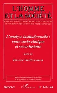 Gilles Monceau - L'Homme et la Société N° 147-148, 2003/1 : L'analyse institutionnelle : entre socio-clinique et socio-histoire suivi de Dossier Vieillissement.