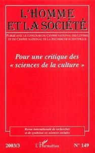 """Anne Chalard-Fillaudeau et Gérard Raulet - L'Homme et la Société N° 149 - 2003/3 : Pour une critique des """"sciences de la culture""""."""