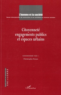Christophe Daum et  Collectif - L'Homme et la Société N° 160-161, février- : Citoyenneté, engagements publics et espaces urbains.