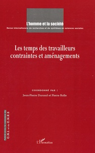 Jean-Pierre Durand et Pierre Rolle - L'Homme et la Société N° 163-164 : Les Temps des travailleurs - Contraintes et aménagements.