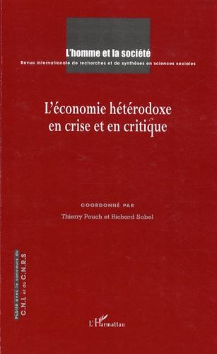 Thierry Pouch et Richard Sobel - L'Homme et la Société N° 170-171, 2008-200 : L'économie hétérodoxe en crise et en critique.