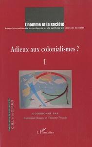 Bernard Hours et Thierry Pouch - L'Homme et la Société N° 174/2009/4 : Adieu aux colonialismes ? - Tome 1.