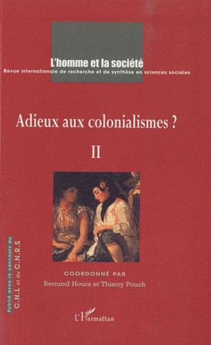 Bernard Hours et Thierry Pouch - L'Homme et la Société N° 175 : Adieux aux colonialisme ? - Tome 2.