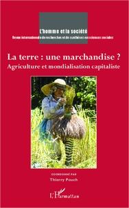 Thierry Pouch - L'Homme et la Société N° 183-184, 2012/1-2 : La terre : une marchandise ? - Agriculture et mondialisation capitaliste.