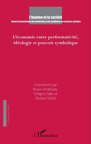 L'Homme et la Société N° 197, 2015/3 L'économie entre performativité, idéologie et pouvoir symbolique