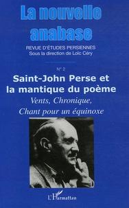 Loïc Céry - La nouvelle anabase N° 2, Novembre 2006 : Saint-John Perse et la mantique du poème - Vents, Chronique, Chant pour un équinoxe.