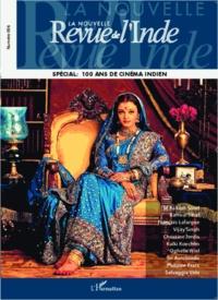 François Gautier - La nouvelle Revue de l'Inde N° 6 : Spécial 100 ans de cinéma indien.
