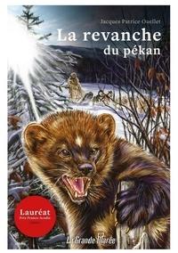 Jacques Patrice Ouellet - La revanche du pékan.