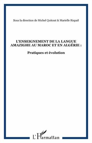 Michel Quitout et Marielle Rispail - La revue des deux rives  : L'enseignement de la langue amazighe au Maroc et en Algérie - Pratiques et évaluation.