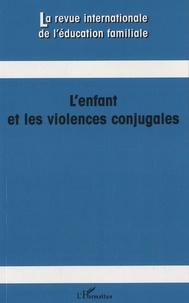 Andrée Fortin et Monique Robin - La revue internationale de l'éducation familiale N° 29, 2011 : L'enfant et les violences conjugales.