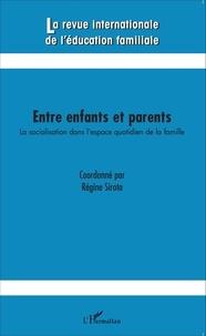 Régine Sirota - La revue internationale de l'éducation familiale N° 37, 2015 : Entre enfants et parents - La socialisation dans l'espace quotidien de la famille.