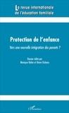 Monique Robin et Diane Dubeau - La revue internationale de l'éducation familiale N° 39, 2016 : Protection de l'enfance : vers une nouvelle intégration des parents ?.