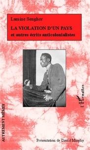 L'Harmattan - La violation d'un pays et autres écrits anticolonialistes.